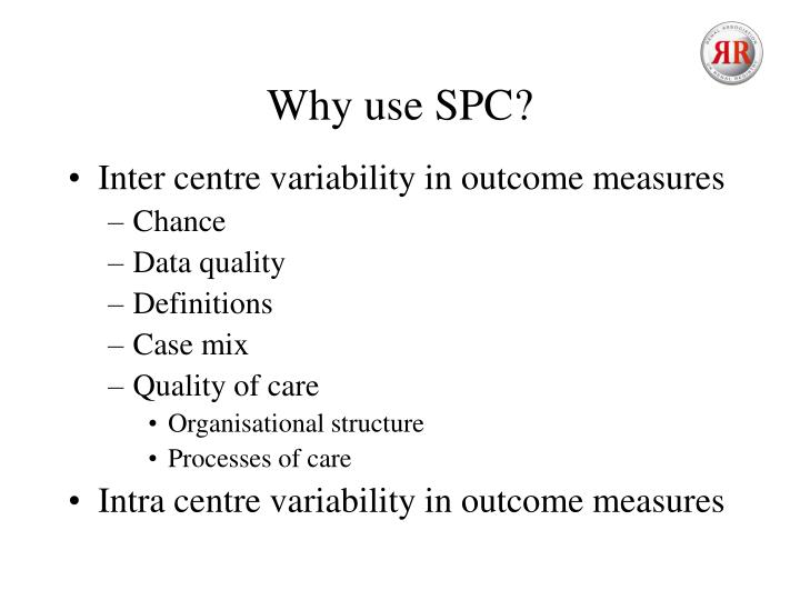 Why use SPC?