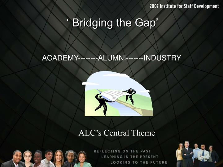 ' Bridging the Gap'