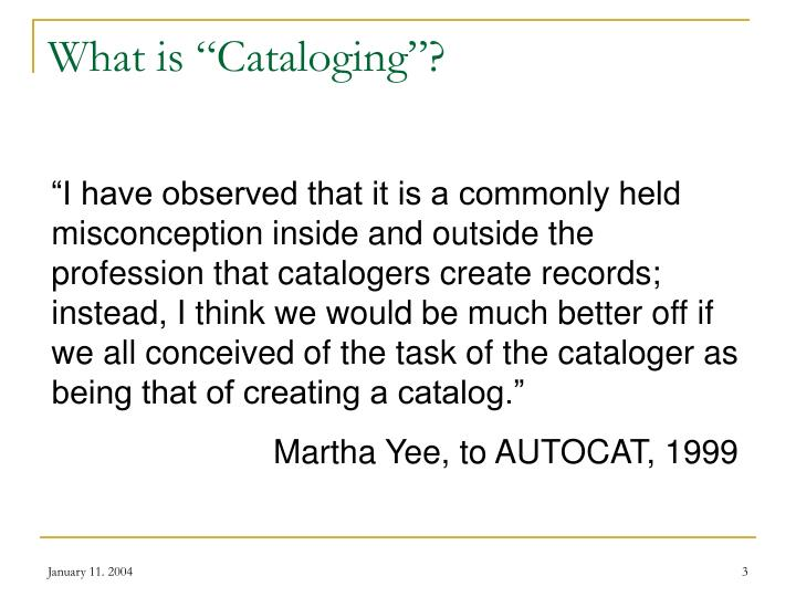 What is cataloging