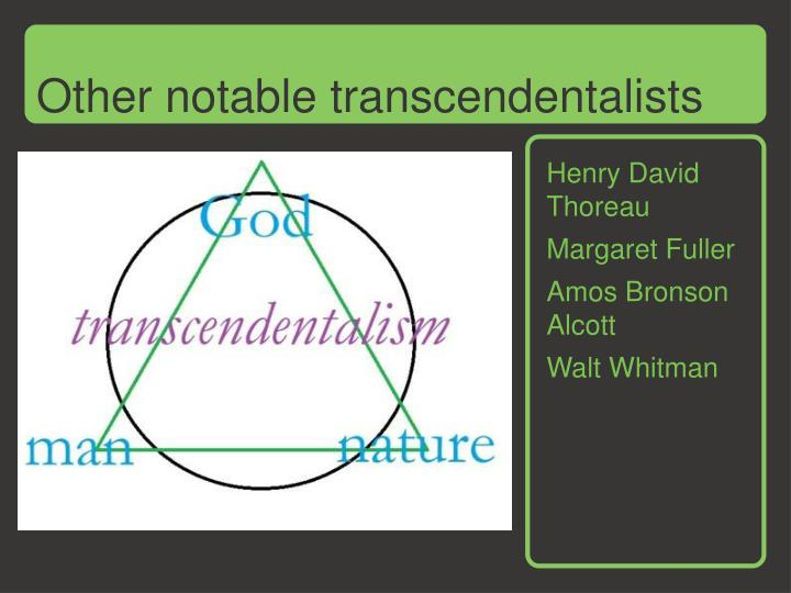 Other notable transcendentalists