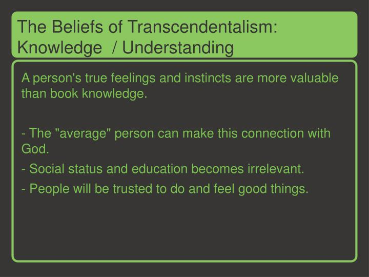 The Beliefs of Transcendentalism: Knowledge  / Understanding