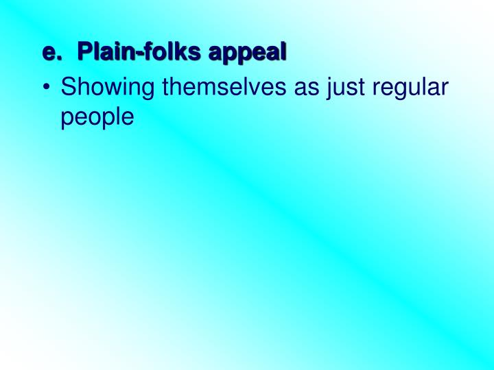 e.  Plain-folks appeal
