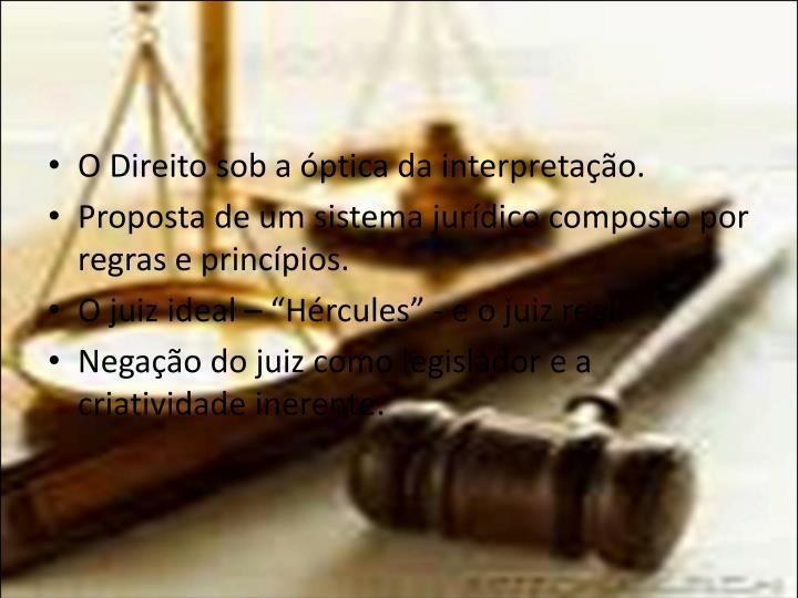 O Direito sob a óptica da interpretação.