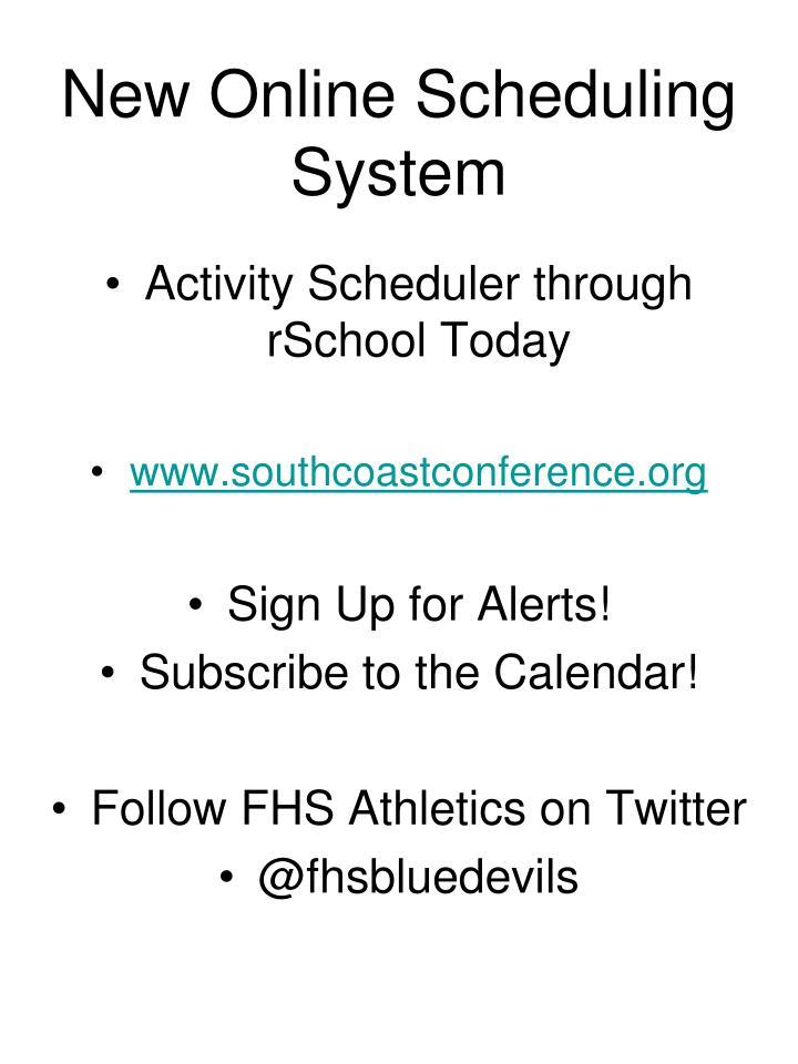 New Online Scheduling System
