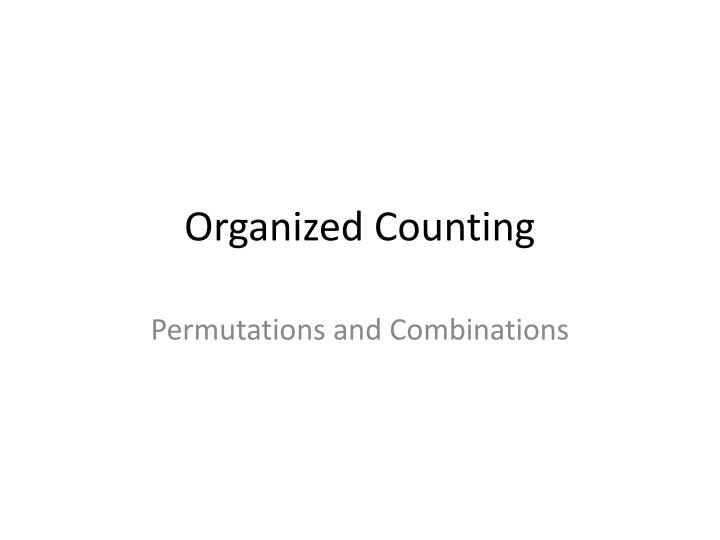 Organized Counting