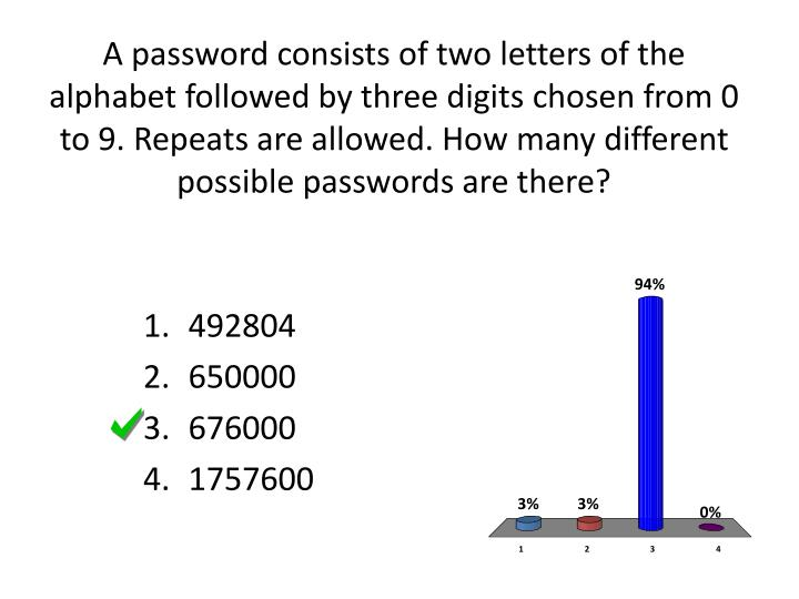 A password consists of two letters of the alphabet followed by three digits chosen from 0 to 9. Repeats are allowed. How many different possible passwords are there?