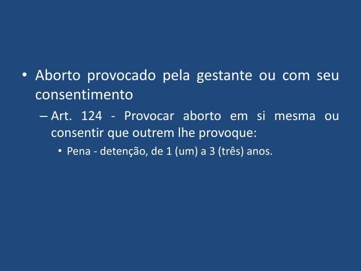 Aborto provocado pela gestante ou com seu consentimento