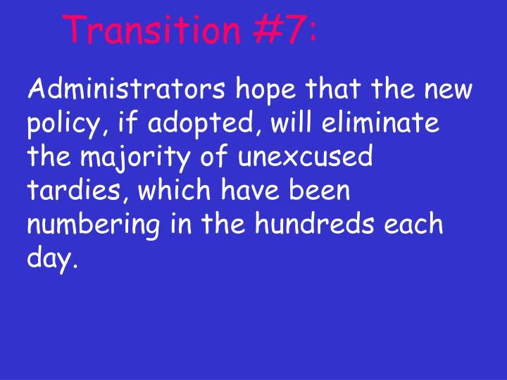 Transition #7: