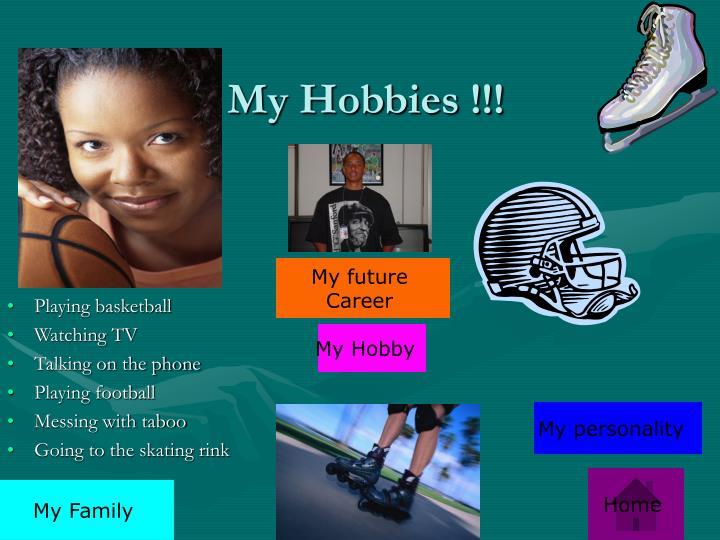 My Hobbies !!!