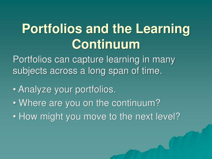 Portfolios and the Learning Continuum