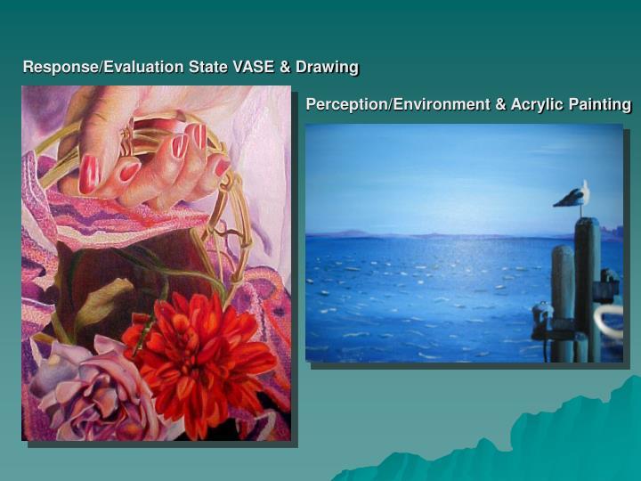 Response/Evaluation State VASE & Drawing