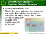 select multiple objects by drawing a selection rectangle