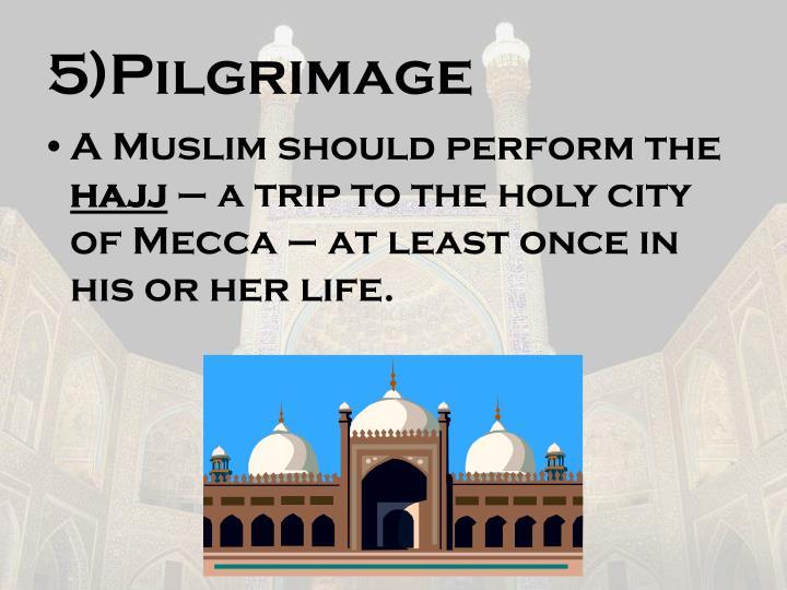 5)Pilgrimage