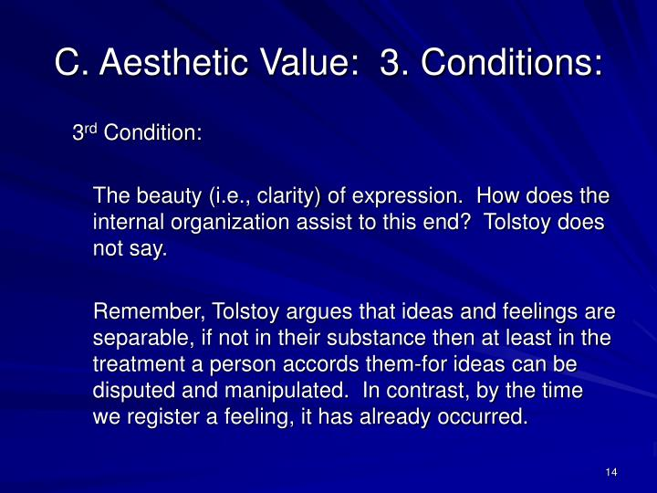 C. Aesthetic Value:  3. Conditions: