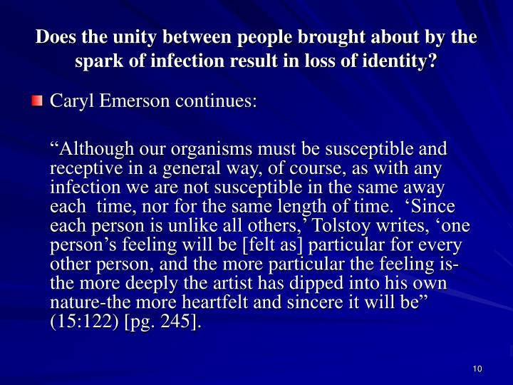 Does the unity between people brought about by the spark of infection result in loss of identity?