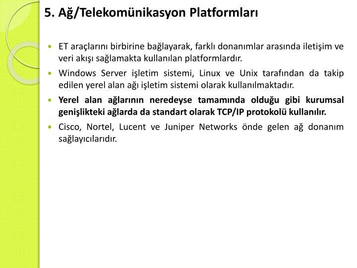 5. Ağ/Telekomünikasyon Platformları