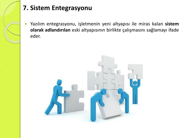 7. Sistem Entegrasyonu