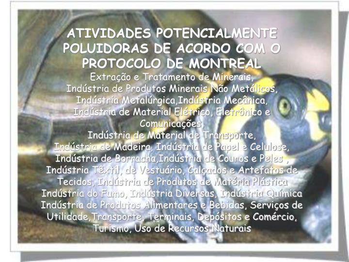ATIVIDADES POTENCIALMENTE POLUIDORAS DE ACORDO COM O PROTOCOLO DE MONTREAL