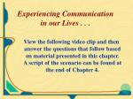experiencing communication in our lives