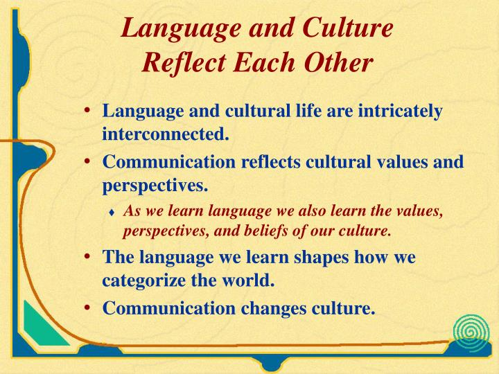 Language and culture reflect each other