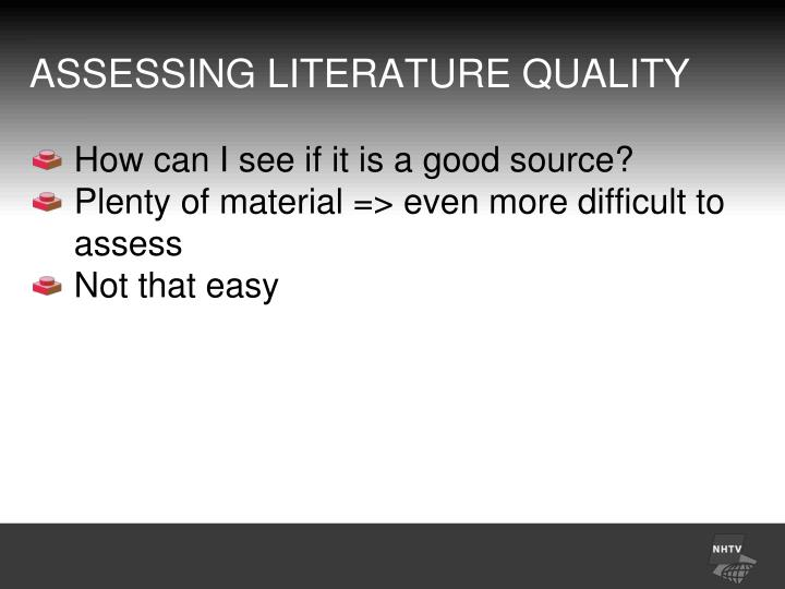 ASSESSING LITERATURE QUALITY