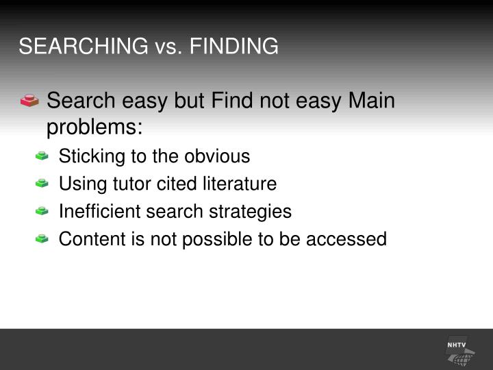 SEARCHING vs