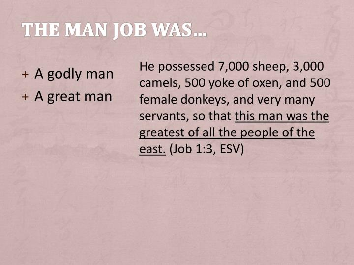 The man job was…
