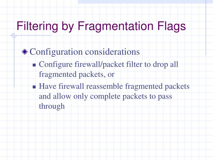 Filtering by Fragmentation Flags
