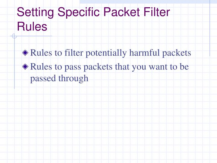 Setting Specific Packet Filter Rules