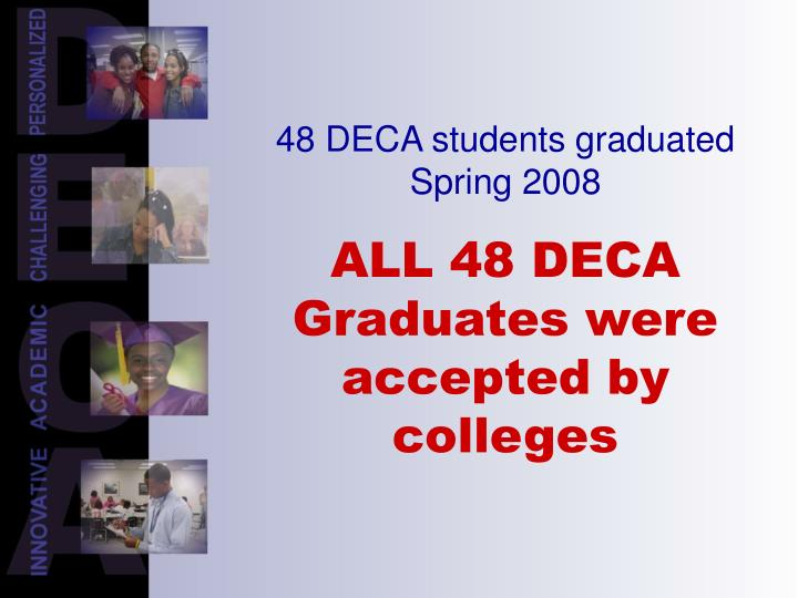 48 DECA students graduated Spring 2008