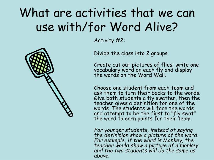 What are activities that we can use with/for Word Alive?