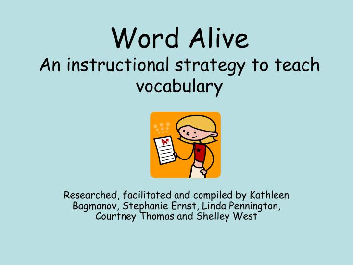 Word alive an instructional strategy to teach vocabulary