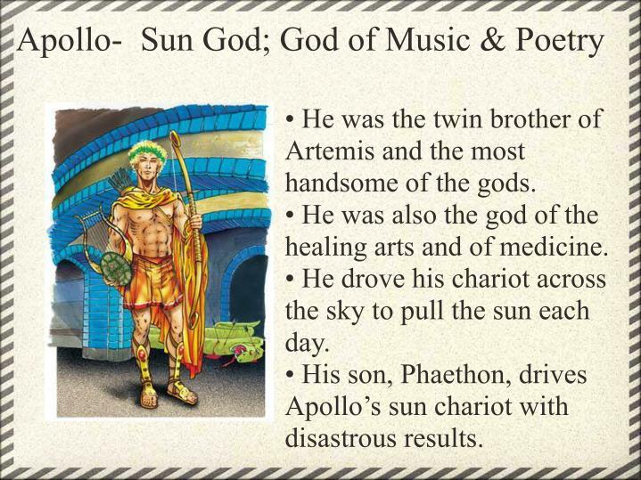 Apollo- Sun God; God of Music & Poetry
