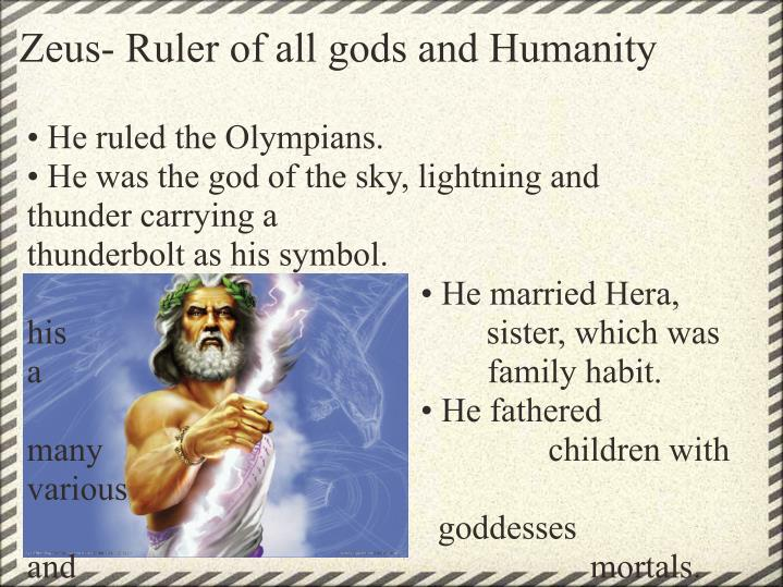 Zeus- Ruler of all gods and Humanity