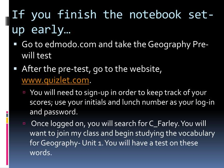 If you finish the notebook set-up early…