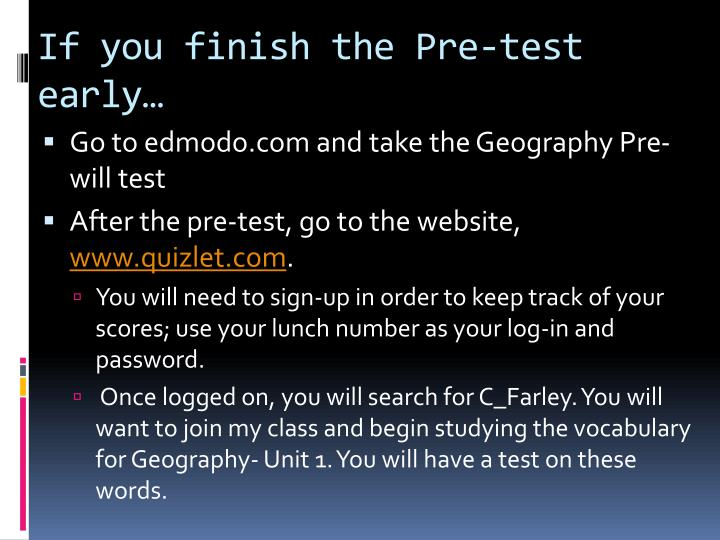 If you finish the Pre-test early…