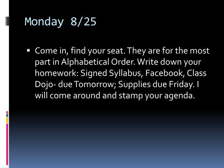 Monday 8/25