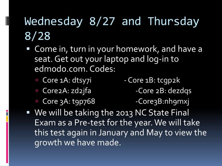 Wednesday 8/27 and Thursday 8/28