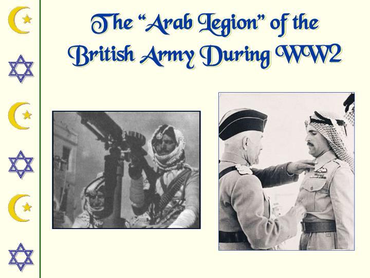 "The ""Arab Legion"" of the"