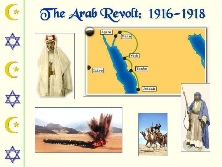 The Arab Revolt:  1916-1918