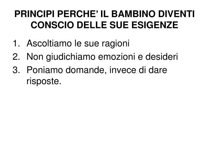 PRINCIPI PERCHE' IL BAMBINO DIVENTI CONSCIO DELLE SUE ESIGENZE