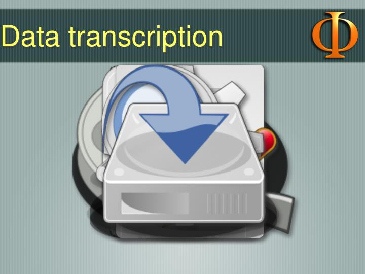 Data transcription