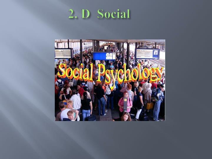 2. D  Social