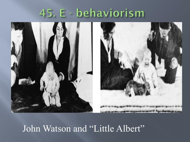 45. E - behaviorism