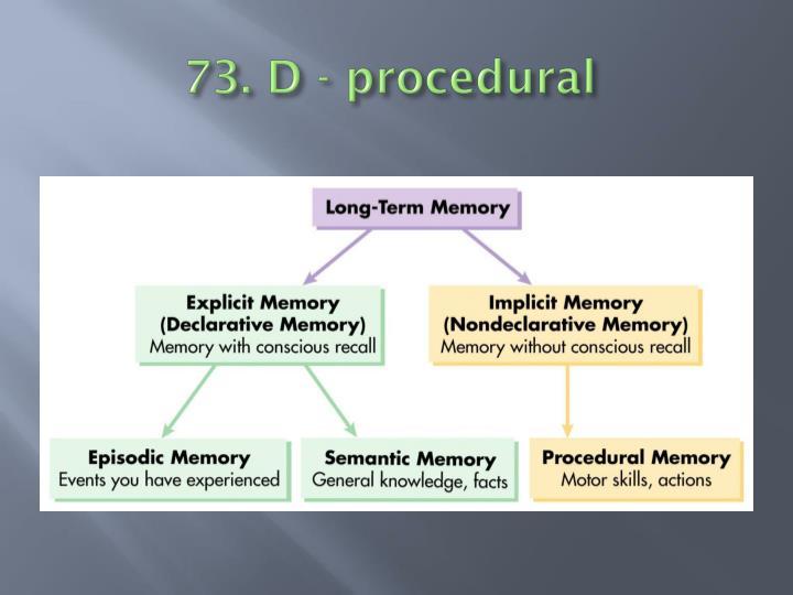 73. D - procedural