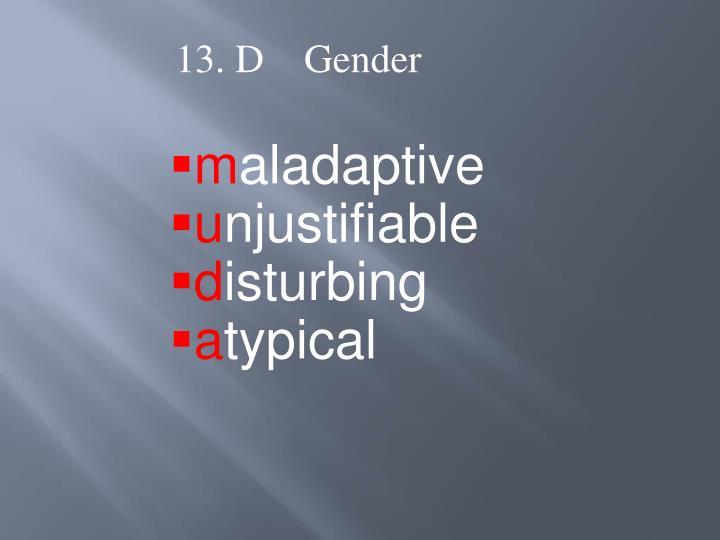 13. D    Gender