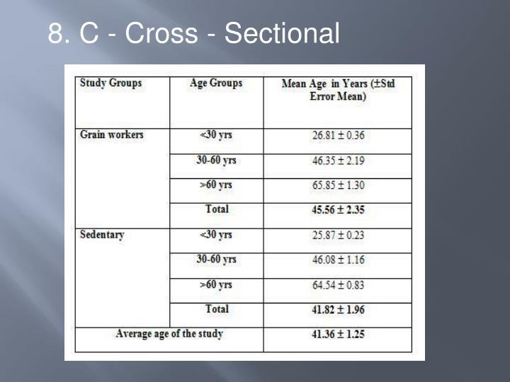 8. C - Cross - Sectional