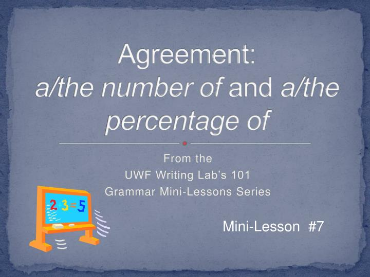 Agreement a the number of and a the percentage of