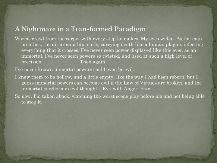 A Nightmare in a Transformed Paradigm
