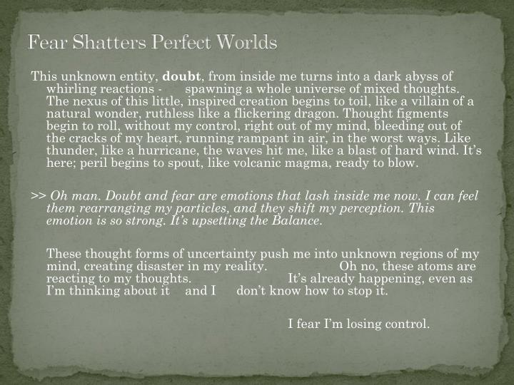 Fear Shatters Perfect Worlds